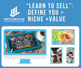 """""""Learn To Sell"""": Define YOU = Niche + Value"""