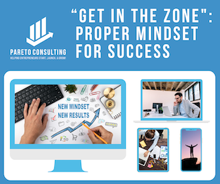 """""""Get in the Zone"""" – Proper Mindset for Success"""