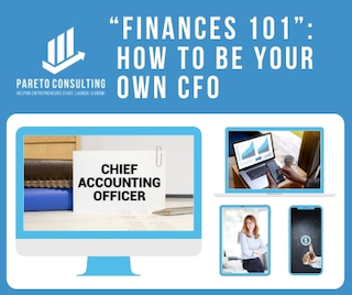 """""""Finances 101"""": How to be your own CFO"""